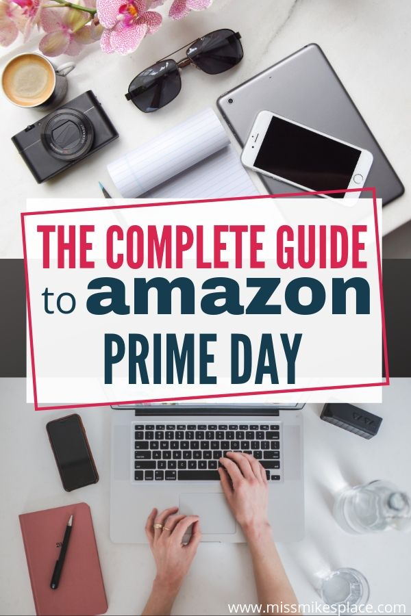 The Complete Guide to Amazon Prime Day - Miss Mike's Place